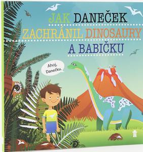 Obrázok Jak Daneček zachránil dinosaury a babičk