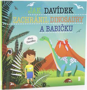 Obrázok Jak Davídek zachránil dinosaury a babičku