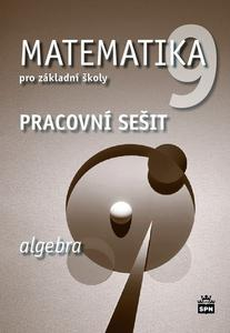 Obrázok Matematika 9 pro základní školy Algebra Pracovní sešit