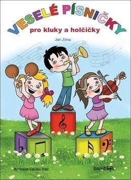 Veselé písničky pro kluky a holčičky - Jan Zíma, Václav Ráž
