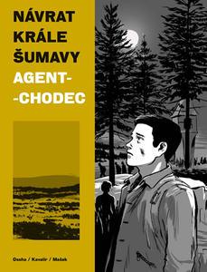 Obrázok Návrat Krále Šumavy Agent-chodec (2. díl)