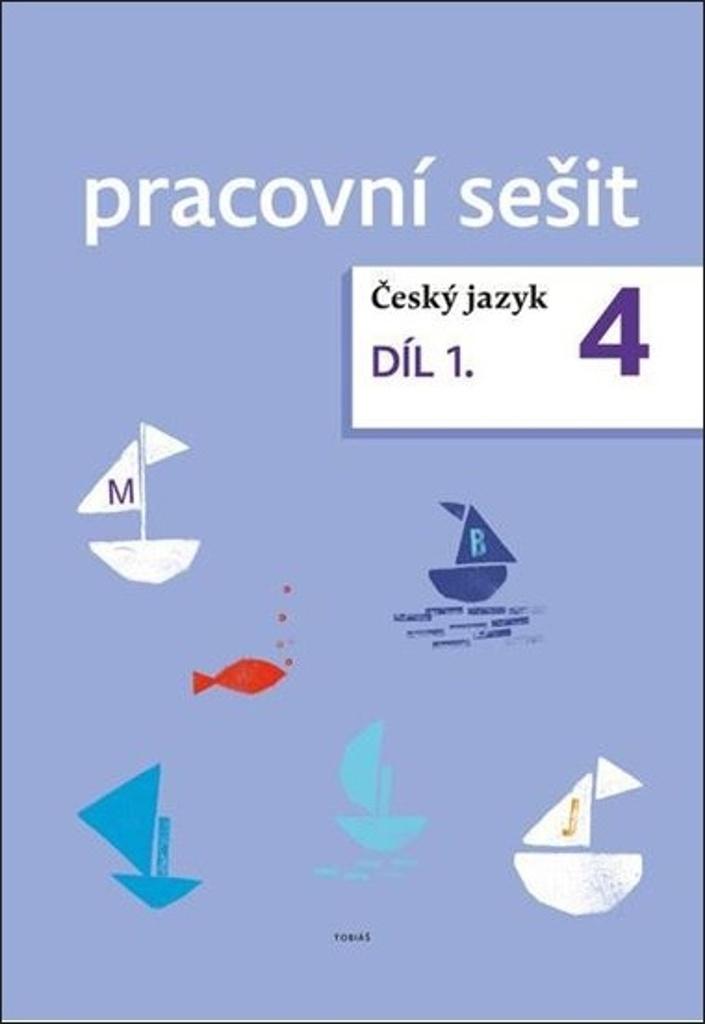 Český jazyk 4. ročník pracovní sešit 1. díl - Dagmar Chroboková, Kristýna Tučková, Zdeněk Topil