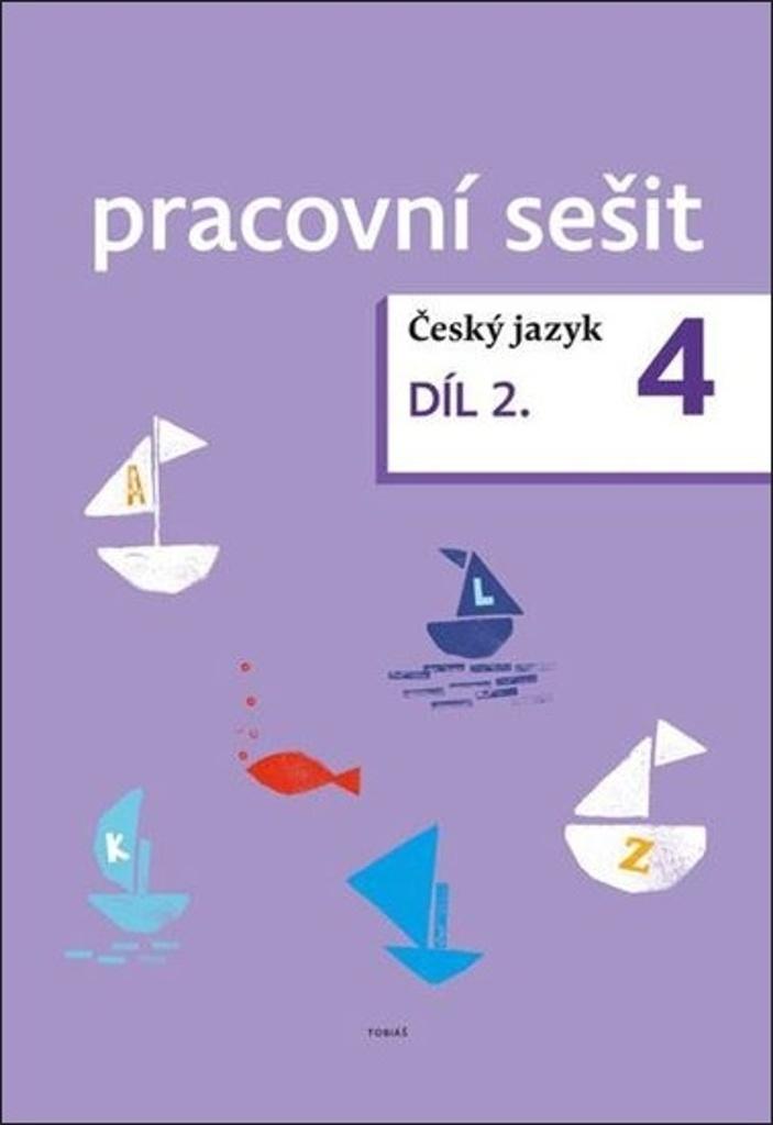 Český jazyk 4. ročník pracovní sešit 2. díl - Dagmar Chroboková, Kristýna Tučková, Zdeněk Topil