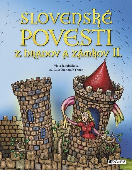 Slovenské povesti z hradov a zámkov II. - Drahomír Trsťan, Viola Jakubičková
