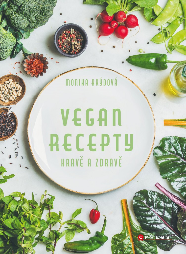 Vegan recepty Hravě a zdravě - Monika Brýdová