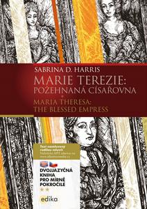 Obrázok Marie Terezie: Požehnaná císařovna / Maria Theresa: The Blessed Empress (B1/B2)