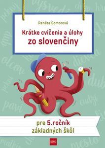 Obrázok Krátke cvičenia a úlohy zo slovenčiny pre 5. ročník základných škôl
