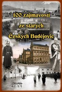 Obrázok 100 zajímavostí ze starých Českých Budějovic