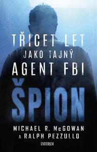 Obrázok Špion Třicet let jako tajný agent FBI