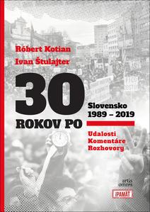 Obrázok 30 rokov po Slovensko 1989 - 2019
