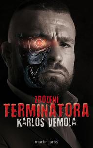 Obrázok Karlos Vémola Zrození Terminátora