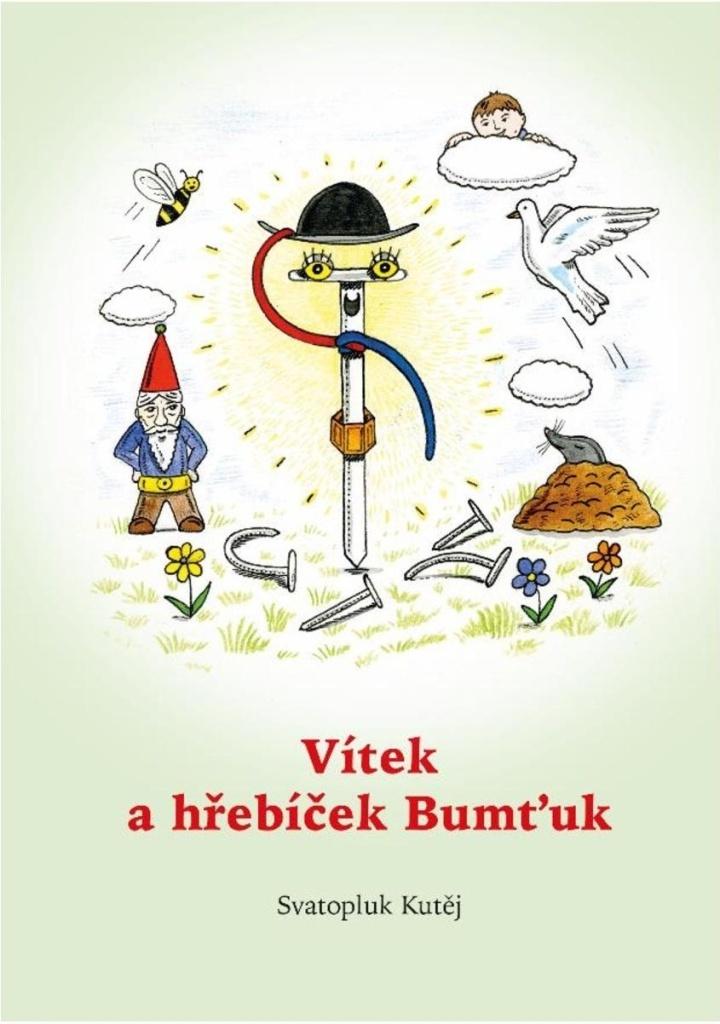 Vítek a hřebíček Bumťuk - Svatopluk Kutěj