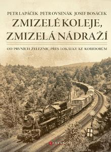 Obrázok Zmizelé koleje, zmizelá nádraží