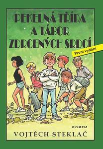 Obrázok Pekelná třída a tábor zdrcených srdcí