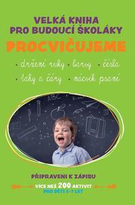 Velká kniha pro budoucí školáky Procvičujeme