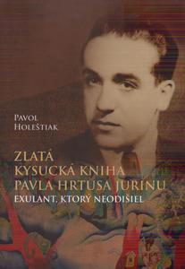 Obrázok Zlatá kysucká kniha Pavla Hrtusa Jurinu