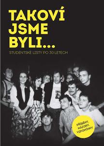 Obrázok TAKOVÍ JSME BYLI…Studentské listy po 30 letech