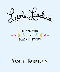 Obrázok Little Leaders: Exceptional Men in Black History