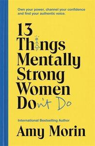 Obrázok 13 Things Mentally Strong Women Don't Do