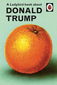 Obrázok A Ladybird Book About Donald Trump