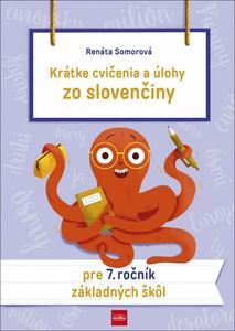 Obrázok Krátke cvičenia a úlohy zo slovenčiny pre 7. ročník základných škôl