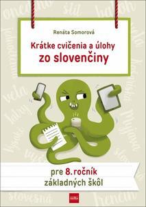 Obrázok Krátke cvičenia a úlohy zo slovenčiny pre 8. ročník základných škôl