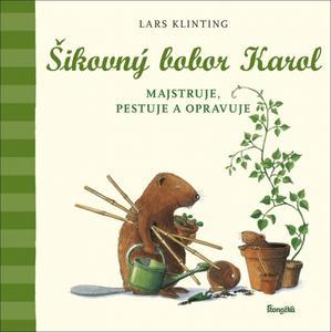 Obrázok Šikovný bobor Karol majstruje, pestuje a opravuje