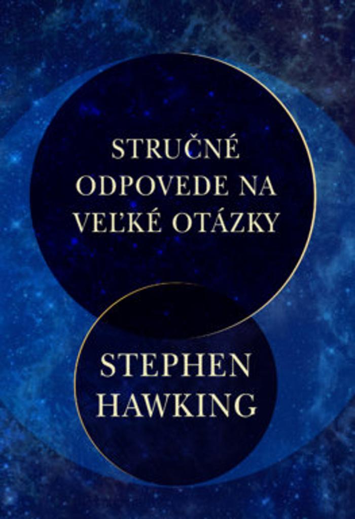 Stručné odpovede na veľké otázky - Stephen Hawking
