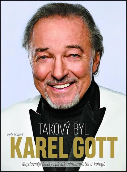 Takový byl Karel Gott - Petr Macek