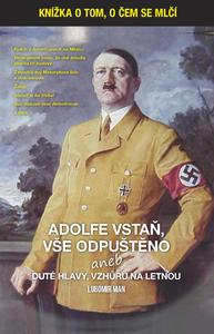Obrázok Adolfe vstaň, vše odpuštěno