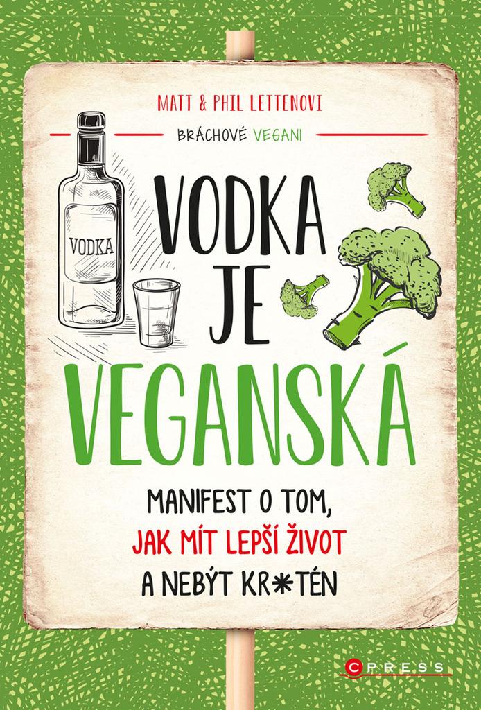Vodka je veganská - Matt Letten