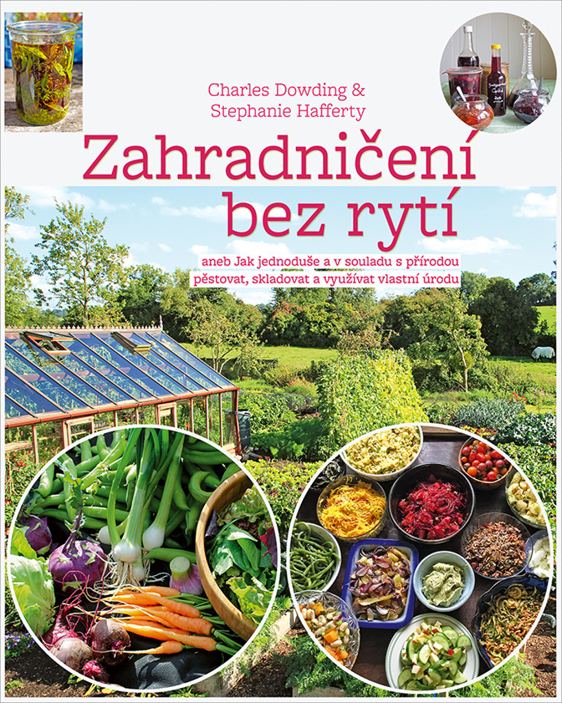 Zahradničení bez rytí - Charles Dowding, Stephanie Hafferty