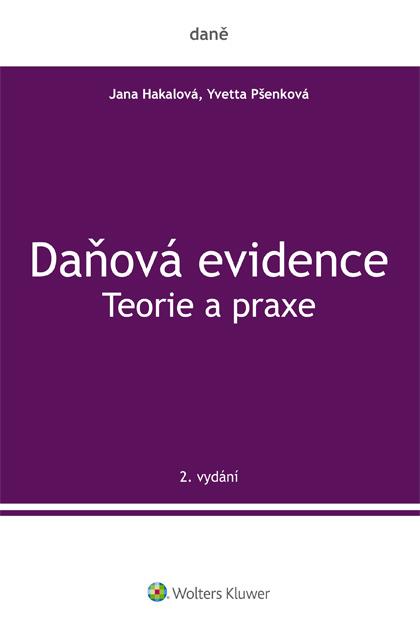 Daňová evidence - Teorie a praxe - Jana Hakalová
