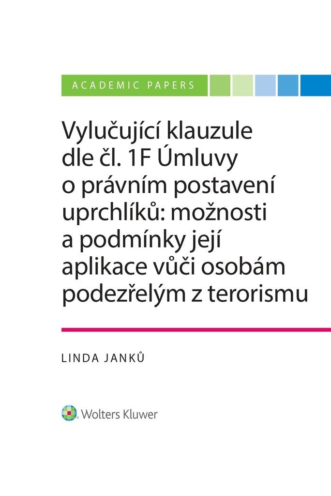 Vylučující klauzule dle čl. 1F Úmluvy o právním postavení uprchlíků - Mgr. Bc. Linda Janků