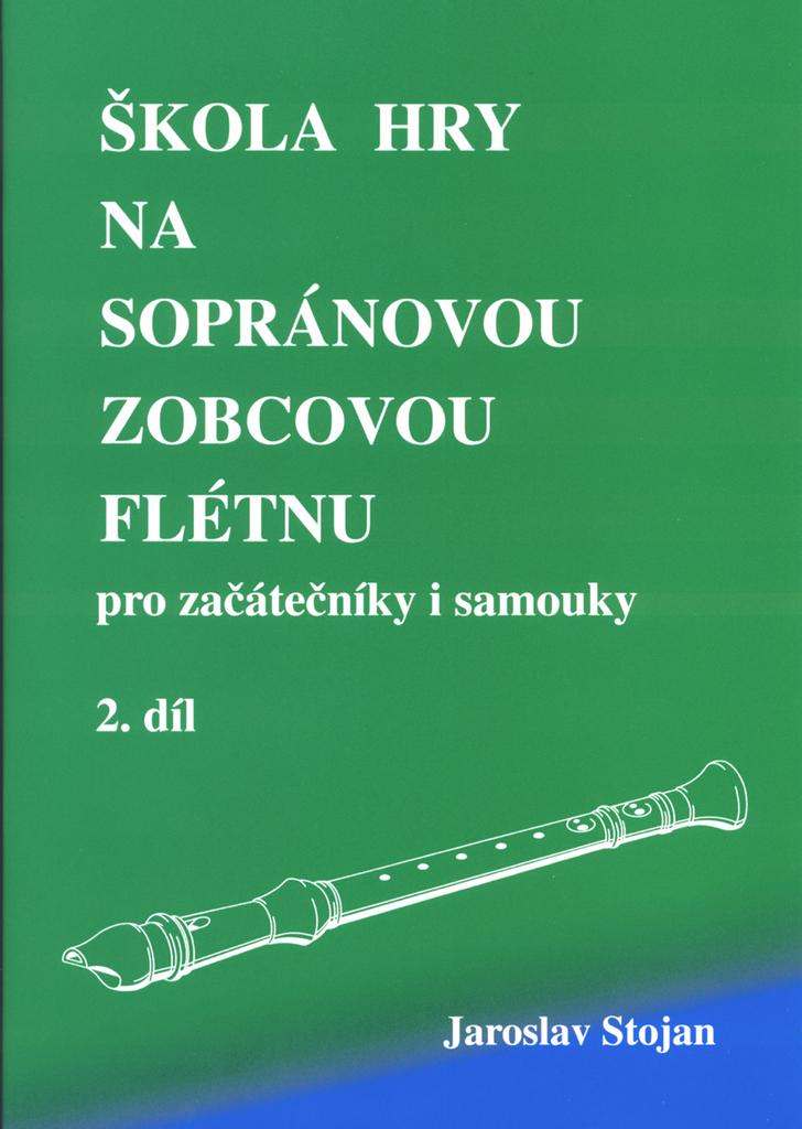 Škola hry na sopránovou zobcovou flétnu 2 - Jaroslav Stojan