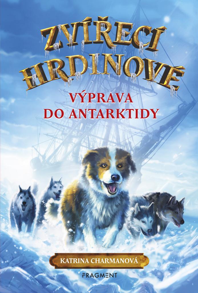 Zvířecí hrdinové – Výprava do Antarktidy - Katrina Charman