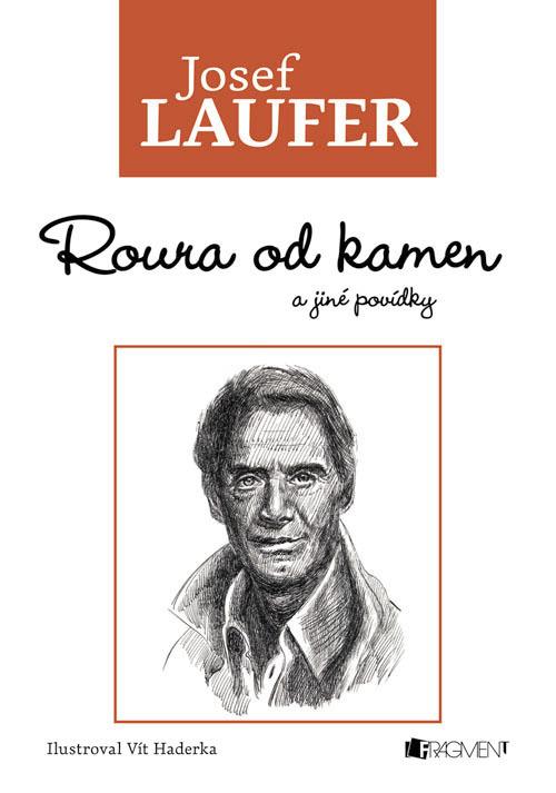 Roura od kamen a jiné povídky - Josef Laufer