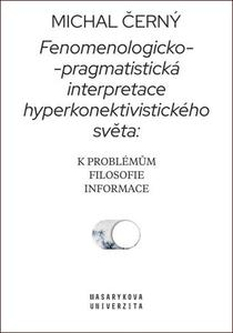 Obrázok Fenomenologicko-pragmatistická interpretace hyperkonektivistického světa