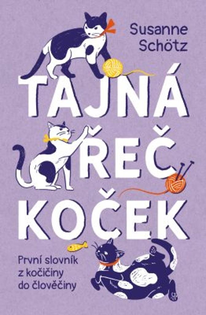 Tajná řeč koček - Susanne Schötz