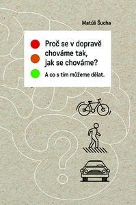Obrázok Proč se v dopravě chováme tak, jak se chováme?