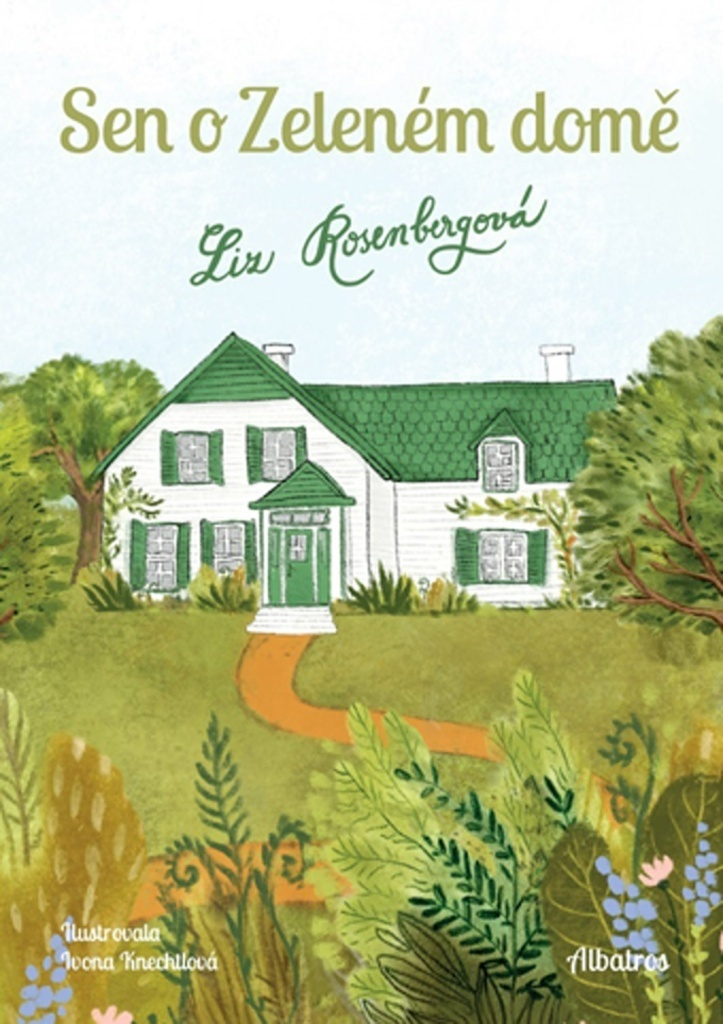 Sen o Zeleném domě - Liz Rosenbergová