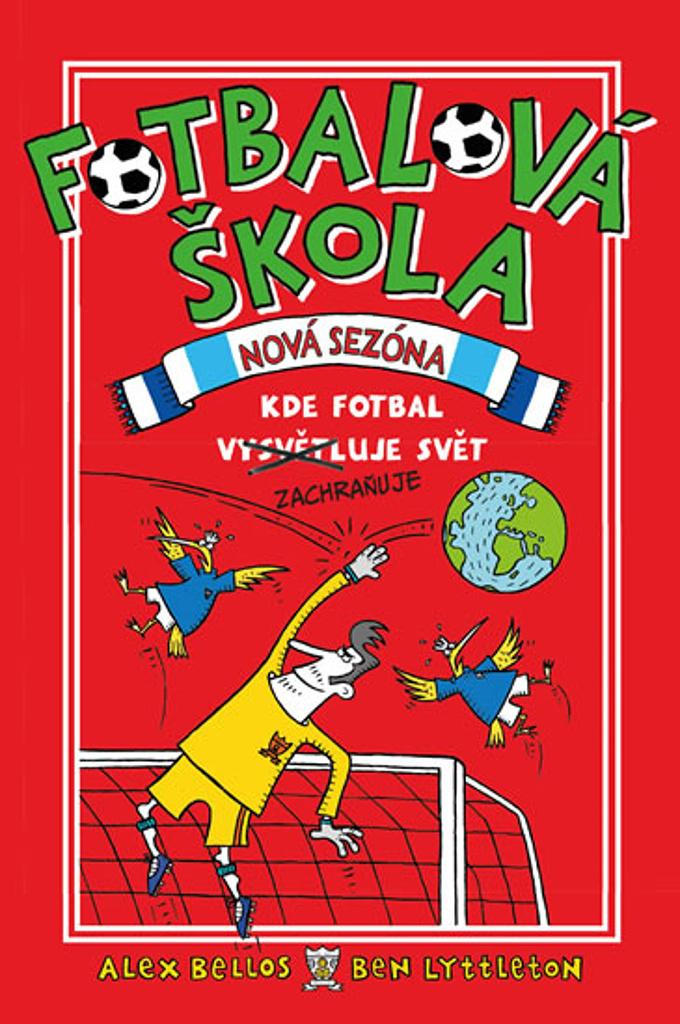 Fotbalová škola Nová sezóna (2) - Alex Bellos, Ben Lyttleton