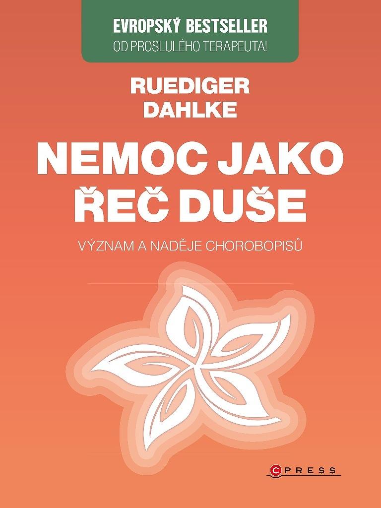Nemoc jako řeč duše - Ruediger Dahlke