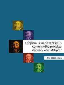 Obrázok Utopismus, nebo realismus Komenského projektu nápravy věcí lidských?