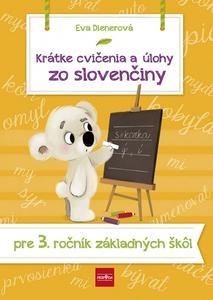Obrázok Krátke cvičenia a úlohy zo slovenčiny pre 3. ročník ZŠ