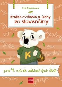 Obrázok Krátke cvičenia a úlohy zo slovenčiny pre 4. ročník ZŠ