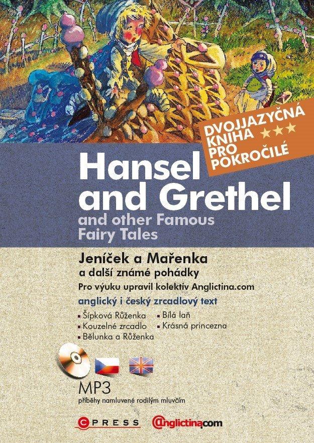 Hansel and Grethel and Other Famous Fairy Tales / Jeníček a Mařenka a další zná