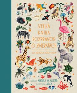 Obrázok Veľká kniha rozprávok o zvieratách zo všetkých kútov sveta
