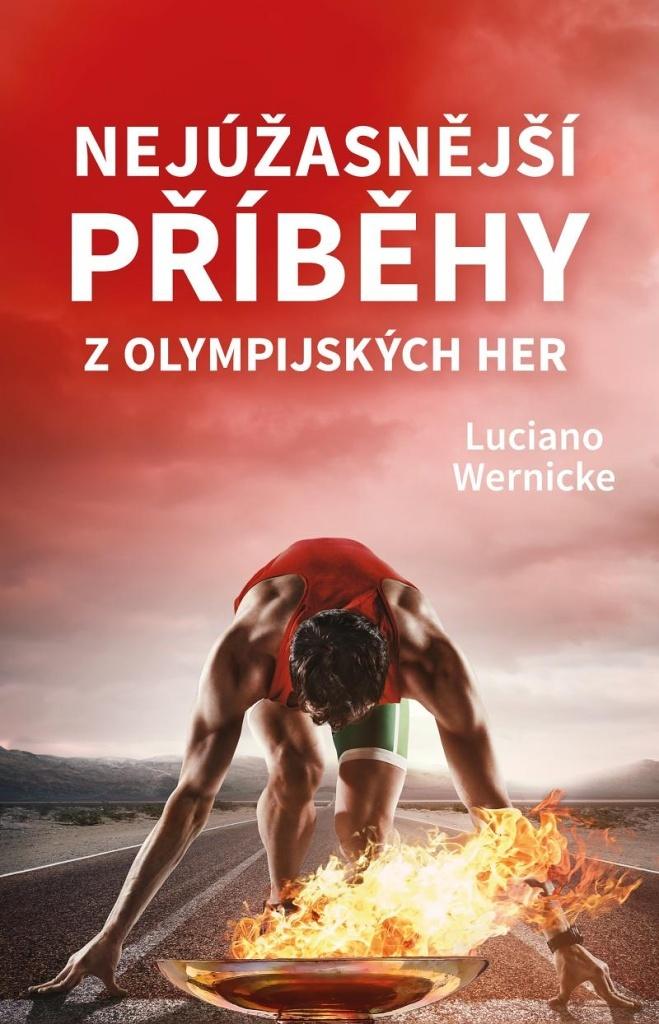 Nejúžasnější příběhy z olympijských her - Luciano Wernicke