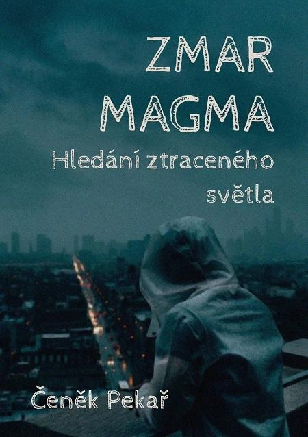 Zmar Magma - Čeněk Pekař